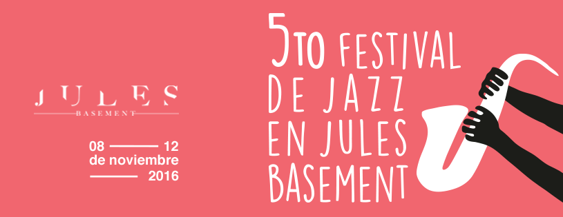 5to Festival de Jazz en Jules Basement